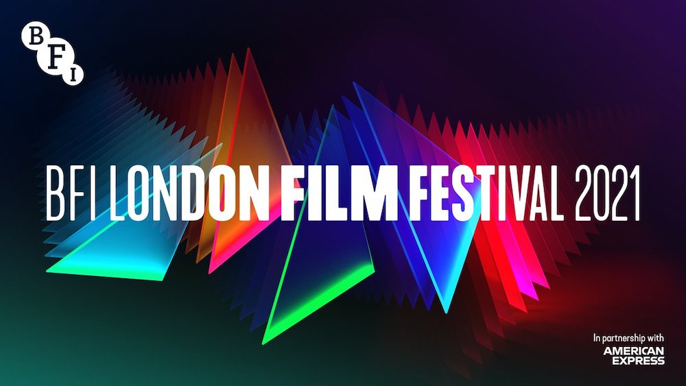 """BFI London Film Festival unveils 2021 programme for """"full force"""" hybrid edition featuring TFS work."""