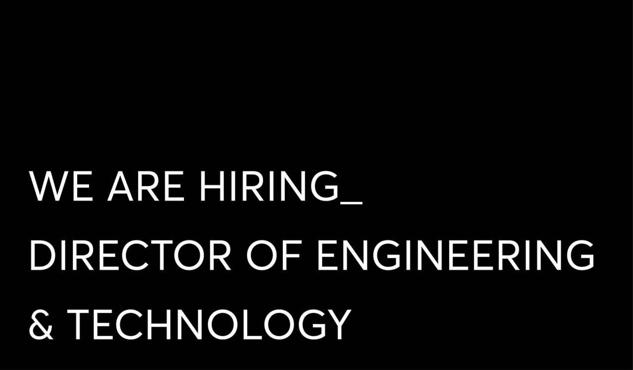 Hiring Director of Engineering Technology